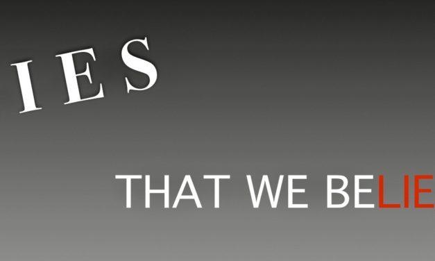 Lies That We Believe